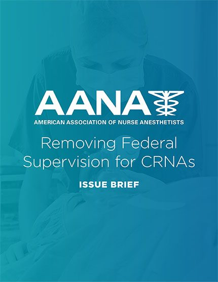 Removing Federal Supervision for CRNAs - Issue Brief